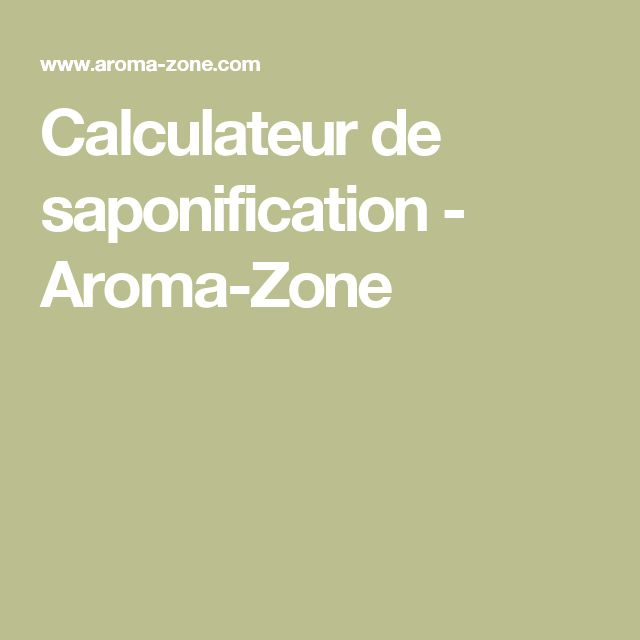 Calculateur de saponification - Aroma-Zone