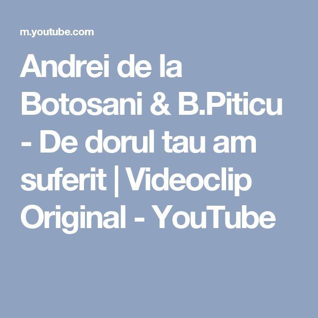 Andrei de la Botosani & B.Piticu - De dorul tau am suferit   Videoclip Original - YouTube