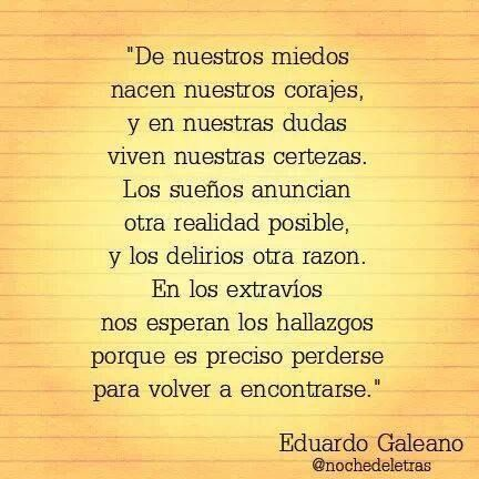 (Eduardo Galeano, de 'El libro de los abrazos')