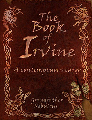 The Book of Irvine deals with the smuggling adventures of Irvine Bucklefoot and his crew. Recommended for fans of Tolkien, Lovecraft and Pratchett.