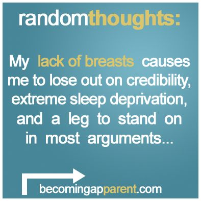 My lack of breasts causes me to lose out on credibility, extreme sleep deprivation, and a leg to stand on in most arguments...    #newdad #breastfeeding #parenting