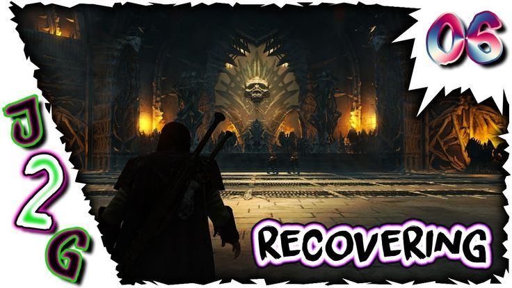 Shadow of War #06 🔴 Recovering