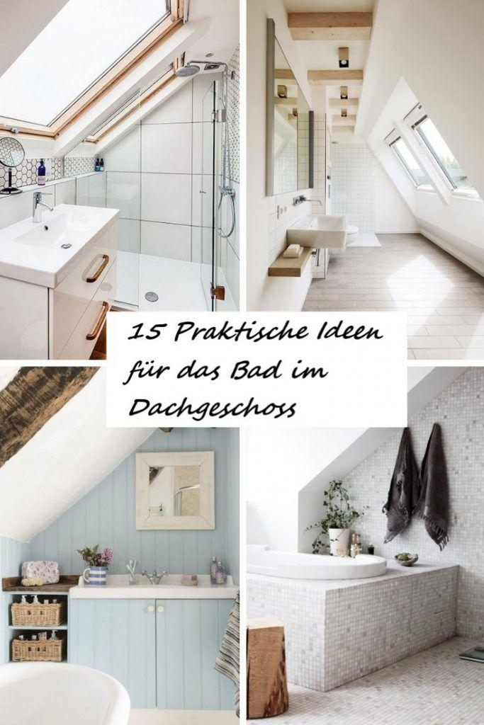15 Praktische Ideen Fur Das Bad Im Dachgeschoss Dekoideen Badezimmer Design Kleines Badezimmer Im Dachboden Badezimmer Dachgeschoss