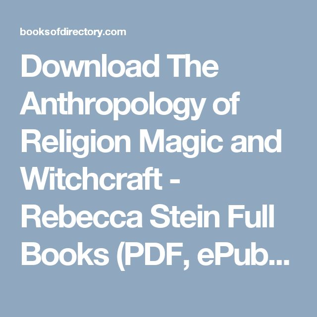 50 best pdf books images on pinterest pdf free ebooks and reading download the anthropology of religion magic and witchcraft rebecca stein full books pdf fandeluxe Choice Image