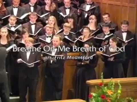 Breathe On Me Breath of God (The Hastings College Choir) - one of my favorite hymns