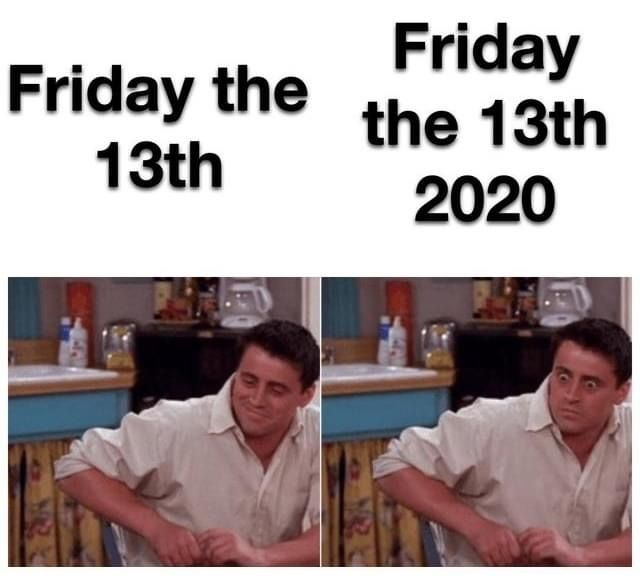 Friday The 13th 2020 Really Funny Memes Really Funny Stupid Memes