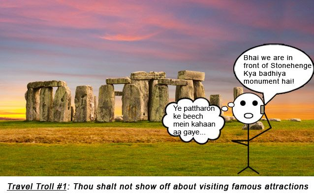 Indian Travel Troll: Thou shalt not show off about visiting famous attractions