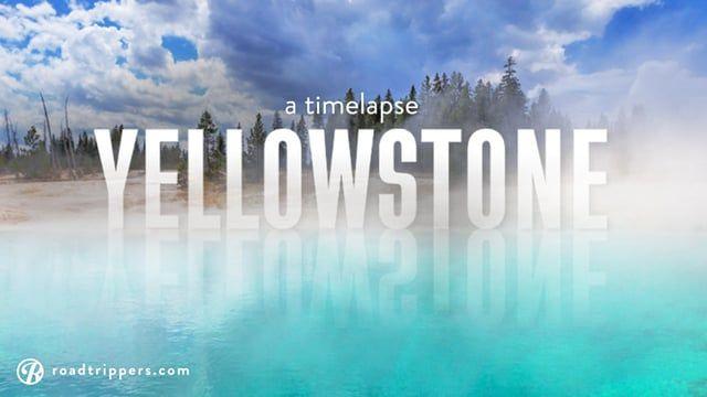 Timelapse: Yellowstone Nationalpark