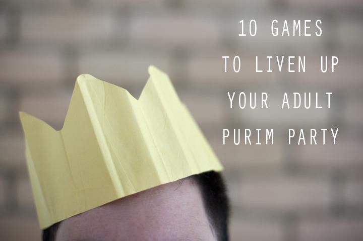 10 Games for Adult Purim Parties