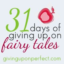 31 Days of Giving Up on Fairy Tales #31days