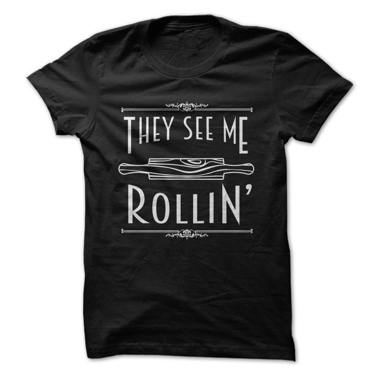 "Baking humor never gets old. This ""They See Me Rollin'"" shirt is the perfect example. Early 20th century poster, advertising and silent film font coupled with a decorative border sets off the outline"