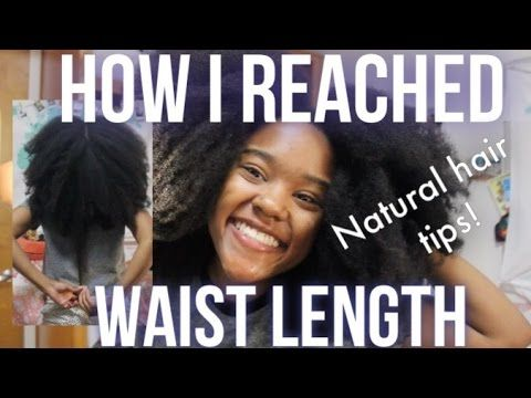 How to Grow Waist Length 4c Natural Hair (My Hair Journey, Current Routine, Products) - YouTube