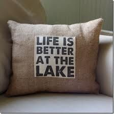 Stencil on muslin, sew to burlap.: Lake Pillow, Gift Ideas, Better, Lakes, Pillow Covers, Pillows