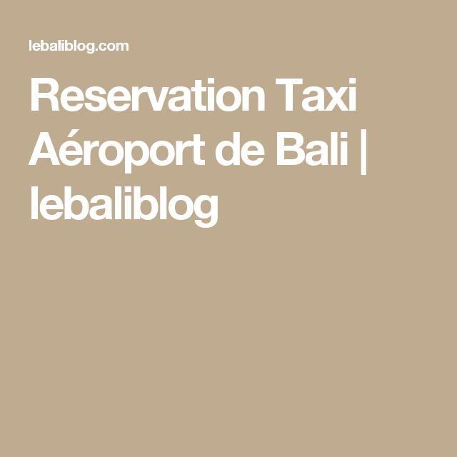 Reservation Taxi Aéroport de Bali   lebaliblog