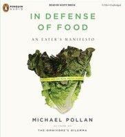 In Defense of Food: An Eater's Manifesto - čo je naozaj dôležité pri zdravom stravovani? Odpoveď nám ponúka Micheal Pollan