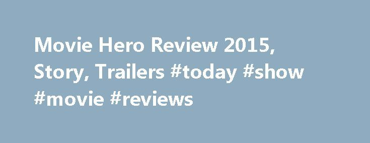 Movie Hero Review 2015, Story, Trailers #today #show #movie #reviews http://entertainment.remmont.com/movie-hero-review-2015-story-trailers-today-show-movie-reviews-2/  #today show movie reviews # Hero Movie Review Get ready for ceetees and taalis Story: Top cop Mathur's daughter, Radha (Athiya Shetty) is kidnapped by…