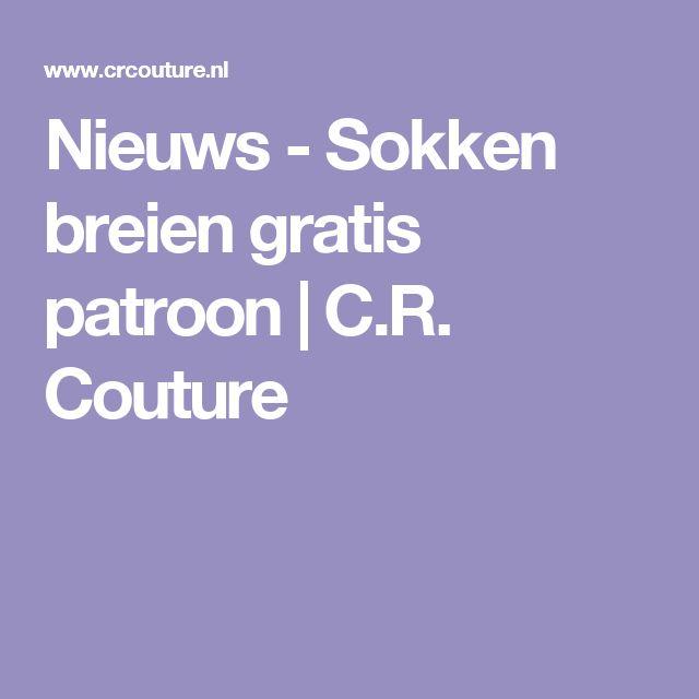 Nieuws - Sokken breien gratis patroon    C.R. Couture