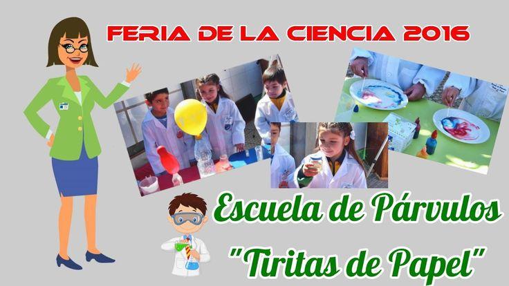 """FERIA DE LA CIENCIA 2016 - Escuela de Párvulos """"Tiritas de Papel"""""""