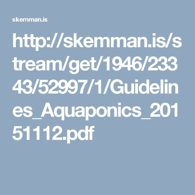 http://skemman.is/stream/get/1946/23343/52997/1/Guidelines_Aquaponics_20151112.pdf