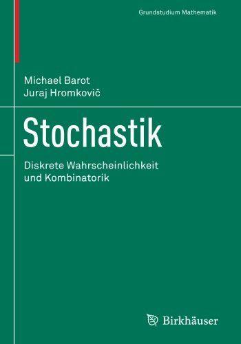 Stochastik: Diskrete Wahrscheinlichkeit Und Kombinatorik (Grundstudium Mathematik) PDF