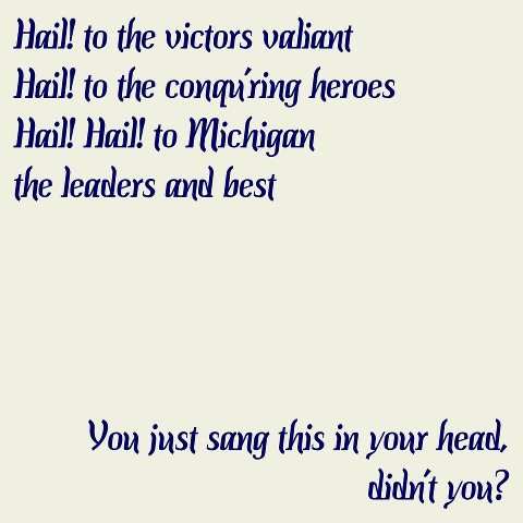 Who wouldn't sing it their head? It is the greatest fight song in all of college sports