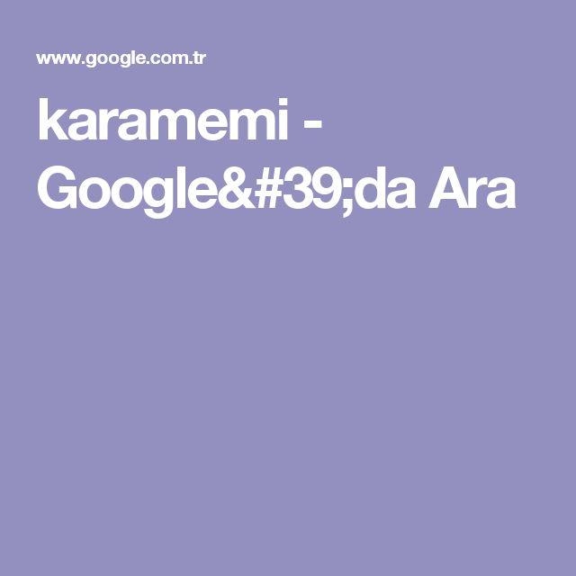 karamemi - Google'da Ara