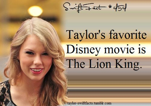 Taylor Swift Facts - I love the Lion King♥