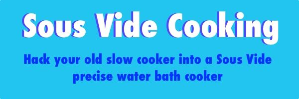 turn your slowcooker into a sous vide machine! yay hack your slow cooker to turn on and off when you want, even more yay!