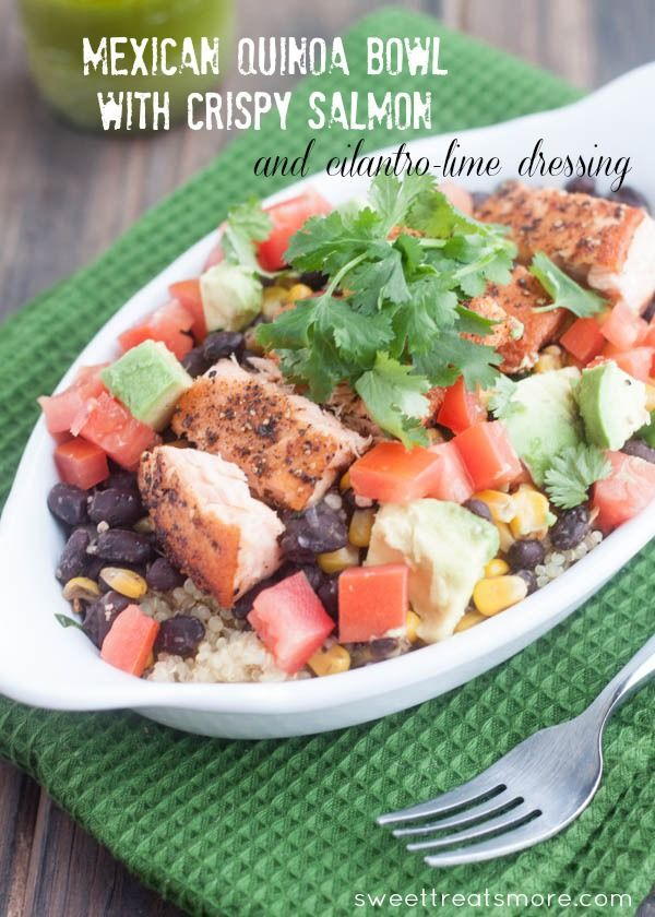 Mexican Quinoa Bowl with Crispy Salmon and Cilantro Lime Dressing on ...