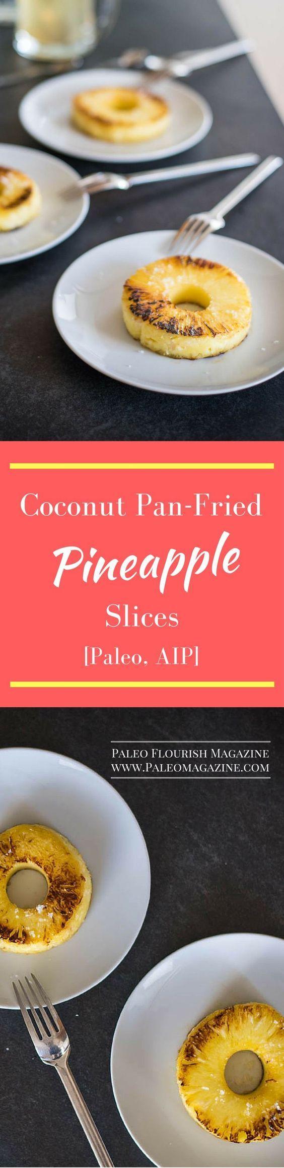 Coconut Pan-Fried Pineapple Recipe [Paleo, AIP] #paleo #AIP #recipes http://paleomagazine.com/coconut-pan-fried-pineapple-recipe