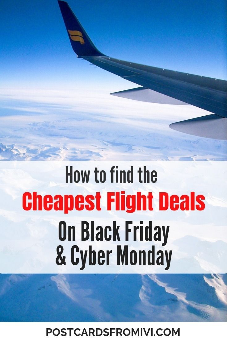 How To Find The Best Black Friday And Cyber Monday Deals On Skyscanner Cyber Monday Travel Tips Cyber Monday Deals