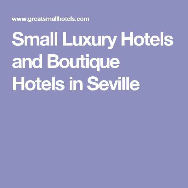 Small Luxury Hotels and Boutique Hotels in Seville