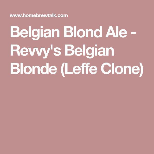 Belgian Blond Ale - Revvy's Belgian Blonde (Leffe Clone)