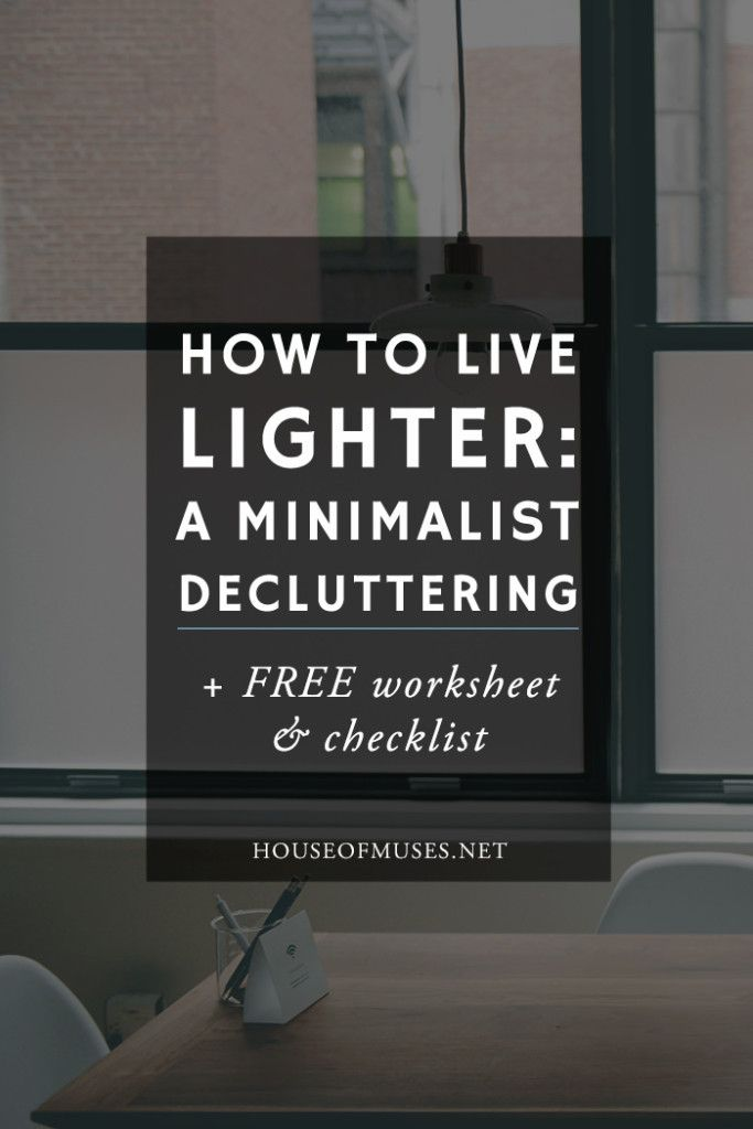 How to Live Lighter: A Minimalist Decluttering + FREE Workbook & Checklist