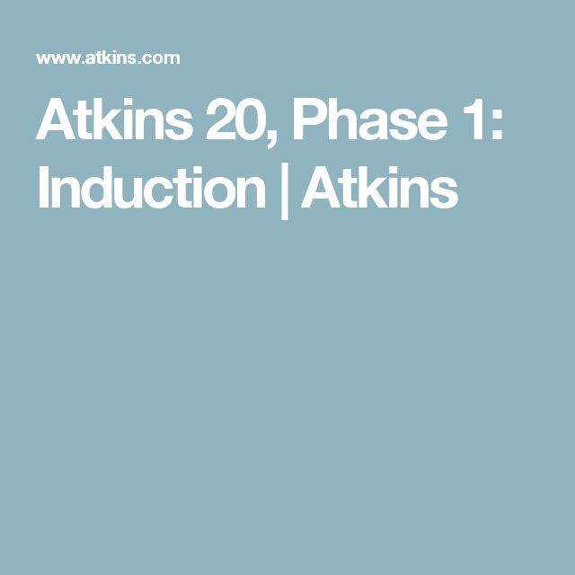 Atkins 20, Phase 1: Induction | Atkins