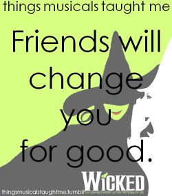 WickedBroadway Show, Best Friends, Favourite Things, Songs, Musicals Taught Me, Wicked Musical, Music Taught Me, Things Music, Music Theatres