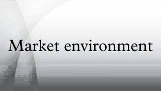 Market environment