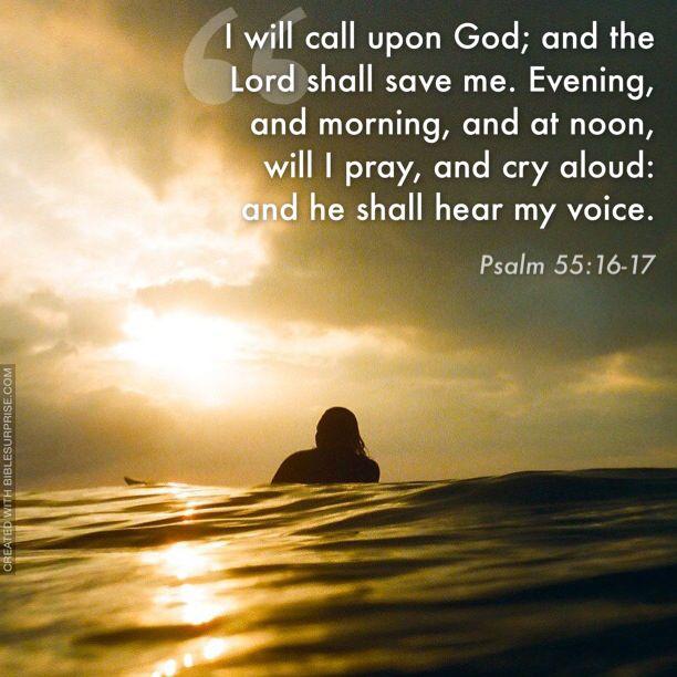 Psalm 55:16-17 KJV