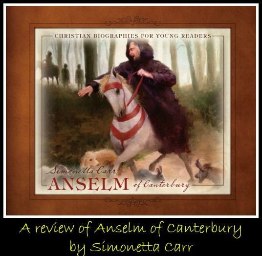 Anselm of Canterbury by Simonetta Carr ~ A review by Danika Cooley