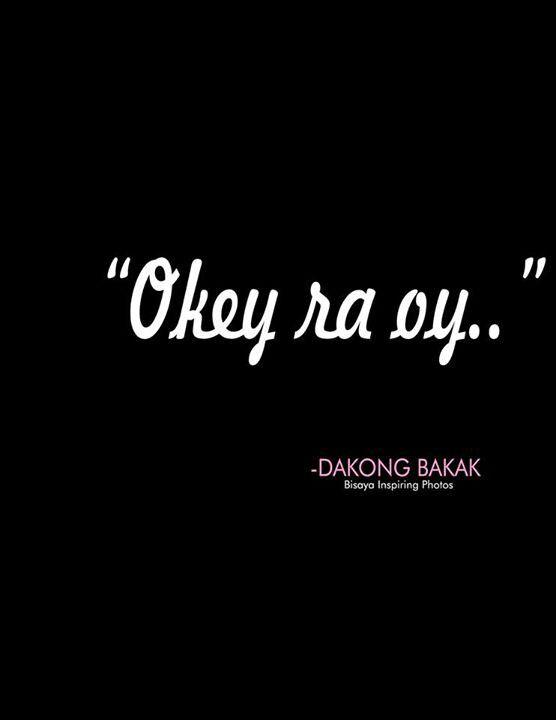 Funny Love Quotes Bisaya Tumblr : Ok lang sad... #bisaya Funny daw? :) Pinterest Sad