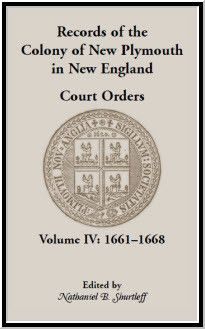 Records of the Colony of New Plymouth in New England, Court Orders, Volume IV: 1661-1668