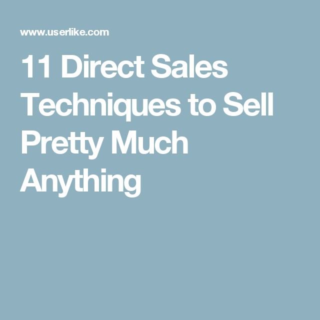 11 Direct Sales Techniques to Sell Pretty Much Anything