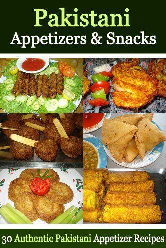 Pakistani Appetizers and Snacks - 30 Authentic Pakistani Appetizer Recipes