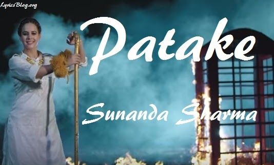 Song - Patake  Singer - Sunanda Sharma  Music - Gag Studioz  Lyrics - Sangdil 47…