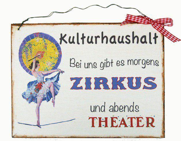 Türschild für Kulturhaushalte  Jeder kulturbeflissene Mensch geht gerne ins Theater und in die neuen Zirkusvorstellungen mit viel Akrobatik und Zauberei. Jeder der eine Familie hat, hat dies...