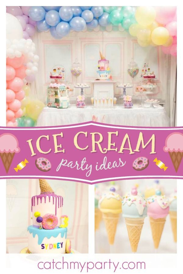 Candy Sweets Dessert Birthday The Sweet Life Of Sydney Catch My Party Ice Cream Birthday Party Toddler Girl Birthday Party Baby Birthday Party Girl