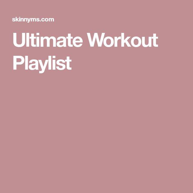 Ultimate Workout Playlist