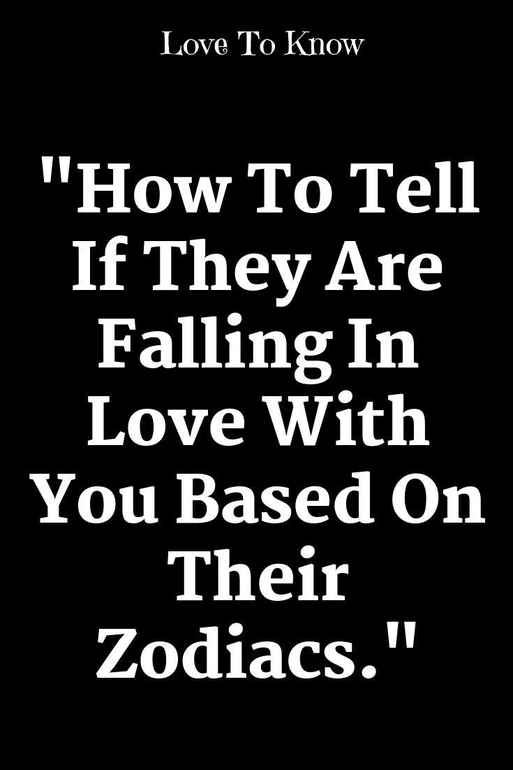 How to tell if they are falling in love with you based on