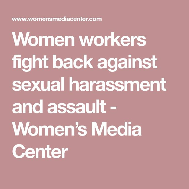 Women workers fight back against sexual harassment and assault - Women's Media Center