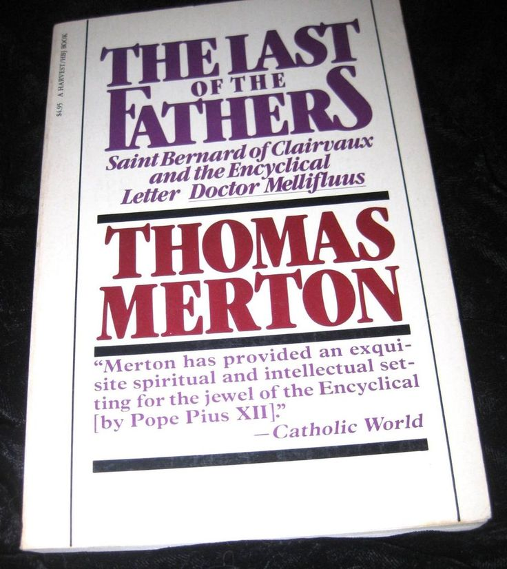 The Last of the Fathers: Saint Bernard of Clairvaux & the Encyclical-MERTON PB